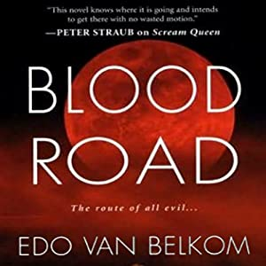 Blood Road | [Edo van Belkom]