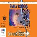 The Timekeeper (       UNABRIDGED) by Emily Rodda Narrated by Brendan Higgins