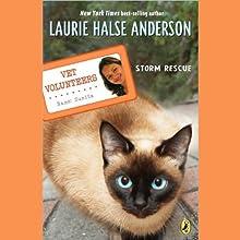 Storm Rescue: Vet Volunteers (       UNABRIDGED) by Laurie Halse Anderson Narrated by Lauren Davis
