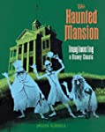 The Haunted Mansion: Imagineering a D...