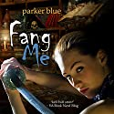 Fang Me Audiobook by Parker Blue Narrated by Mare Trevathan