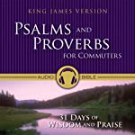 Psalms and Proverbs for Commuters: 31 Days of Wisdom and Praise from the King James Version Bible | Zondervan Bibles