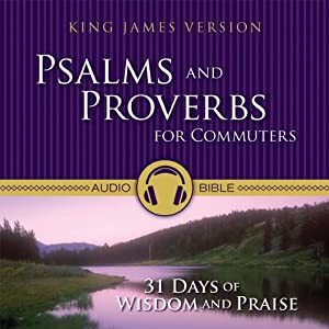 Psalms and Proverbs for Commuters: 31 Days of Wisdom and Praise from the King James Version Bible | [Zondervan Bibles]