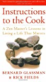 img - for Instructions to the Cook: A Zen Master's Lessons in Living a Life That Matters book / textbook / text book