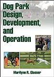 Dog Park Design, Development, and Operation
