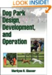 Dog Park Design, Development, and Ope...