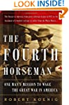 The Fourth Horseman: One Man's Secret...