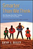 img - for By Cathy L. Seeley Smarter Than We Think: More Messages About Math,Teaching, and Learning in the 21st Century [Paperback] book / textbook / text book