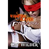 Vampire Slayer Fangbang (Light BDSM Paranormal Erotica)by Cat Wilder
