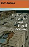 Welcome To The Zombie Hotel Sterling