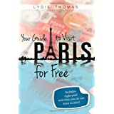 Your Guide to Visit Paris for Free: Bonus: 8 paid activities you do not want to miss!par Lydie Thomas