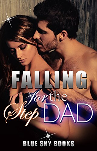 Romance: Falling for the Step Dad (Taboo Older Man Younger Woman Romance) (Stepfather Contemporary  New Adult Short Stories Collection Book 1)