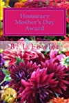 Honorary Mother&#39;s Day Award: Happy Mother&#39;s Day (Volume 1)