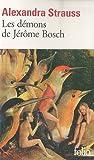 echange, troc Alexandra Strauss - Les démons de Jérôme Bosch