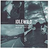 Scottish Fiction: Best of Idlewild 1997-2007