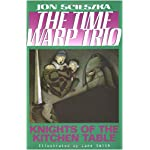 Knights of the Kitchen Table (Time Warp Trio) (Time Warp Trio) book cover