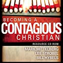 Becoming a Contagious Christian Audiobook by Bill Hybels, Mark Mittelberg Narrated by Bill Hybels, Don Reed