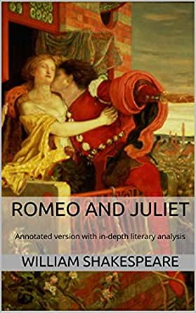 a literary analayis of romeo and juliet by william shakespeare There are direct quotes from the play as well that are relevent it is 929 words in  length shakespeare's play, romeo and juliet presents readers with the story of.