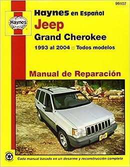 Haynes en Espanol Jeep Grand Cherokee: 1993 al 2004 todos modelos