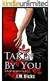 Taken by You: Player Series - A Novel