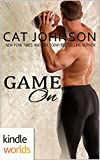 Game For Love: Game On (Kindle Worlds Novella)