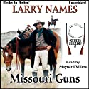 Missouri Guns: Creed Series, Book 5 (       UNABRIDGED) by Larry Names Narrated by Maynard Villers