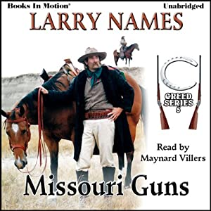 Missouri Guns: Creed Series, Book 5 | [Larry Names]