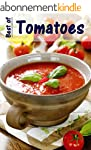 Best of Tomatoes: 100 recipes with th...
