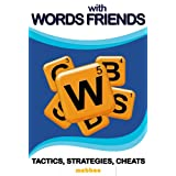 Words With Friends Game: Killer Strategies, Tactics, Cheats & Exploits To Dominate Words With Friends ~ mobboo