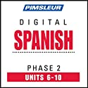 Spanish Phase 2, Unit 06-10: Learn to Speak and Understand Spanish with Pimsleur Language Programs
