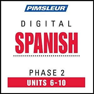 Spanish Phase 2, Unit 06-10: Learn to Speak and Understand Spanish with Pimsleur Language Programs | [Pimsleur]