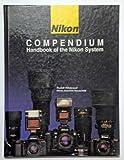 Nikon Compendium: Handbook of the Nikon System (Hove compendia)