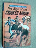 THE SIGN OF THE CROOKED ARROW (Hardy Boys Series ) (0001605194) by Dixon, Franklin W.