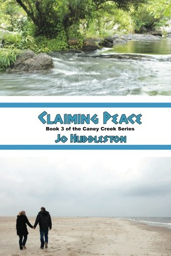 Claiming Peace (Caney Creek Series) (Volume 3)