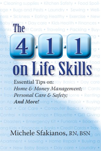 The 4-1-1 on Life Skills: Essential Tips on: Home & Money Management; Personal Care & Safety; And More!