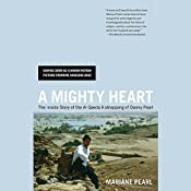 A Mighty Heart: The Brave Life and Death of My Husband Danny Pearl | [Mariane Pearl]