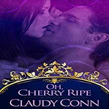 Oh, Cherry Ripe (       UNABRIDGED) by Claudy Conn Narrated by Valerie Gilbert