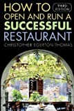 img - for How to Open and Run a Successful Restaurant (Paperback)--by Christopher Egerton-Thomas [2005 Edition] book / textbook / text book