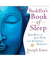 Buddha's Book of Sleep: Sleep Better in Seven Weeks with Mindfulness Meditation