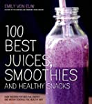 100 Best Juices, Smoothies & Healthy...
