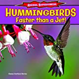 Hummingbirds: Faster Than a Jet! (Animal Superpowers)