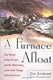 A Furnace Afloat: The Wreck of the Hornet and the Harrowing 4,300-mile Voyage of Its Survivors (074323037X) by Jackson, Joe