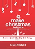 Make Christmas Begin Within (A Christmas At Sea)
