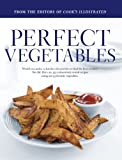 "Perfect Vegetables: Part of ""The Best Recipe"" Series"
