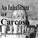 An Inhabitant of Carcosa | Ambrose Bierce