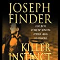 Killer Instinct (       UNABRIDGED) by Joseph Finder Narrated by Scott Brick