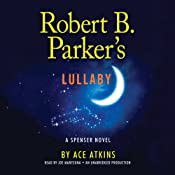 Robert B. Parker's Lullaby: A Spenser Mystery | [Ace Atkins]