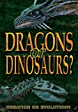 Dragons Or Dinosaurs: Creation Or Evolution [DVD] [2009] [Region 1] [US Import] [NTSC]