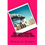Going Down and Moving On ~ Mr. Charlie Casso