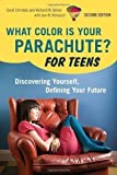 img - for What Color is Your Parachute? for Teens: Discovering Yourself, Defining Your Future by Christen, Carol, Bolles, Richard N. 2nd (second) Revised Edition (2010) book / textbook / text book